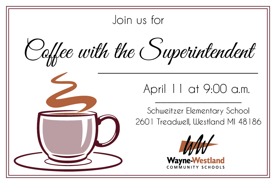 2019-04-11 - Coffee with the Superintendent April 2019